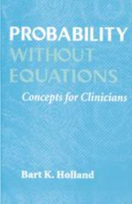 Probability Without Equations: Concepts for Clinicians 9780801857607