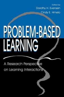 Problem-Based Learning: A Research Perspective on Learning Interactions 9780805826456