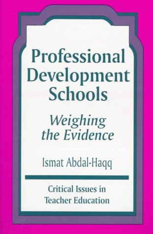 Professional Development Schools: Weighing the Evidence 9780803963504