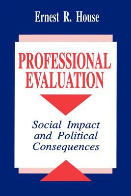 Professional Evaluation: Social Impact and Political Consequences 9780803949966