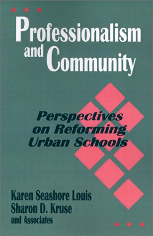 Professionalism and Community: Perspectives on Reforming Urban Schools 9780803962538