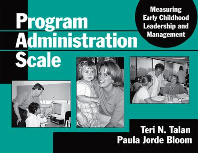 Program Administration Scale: Measuring Early Childhood Leadership and Management 9780807745281