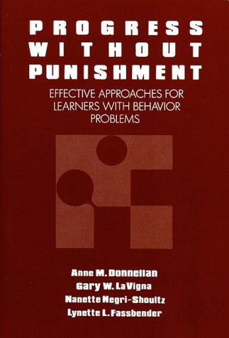 Progress Without Punishment: Effective Approaches for Learners with Behavior Problems 9780807729113