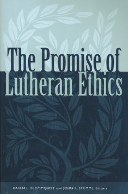 Promise of Lutheran Ethics 9780800631321