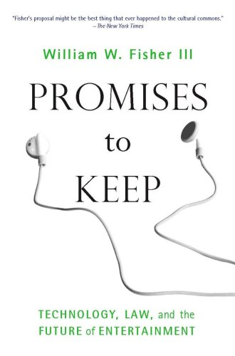 Promises to Keep: Technology, Law, and the Future of Entertainment 9780804758451