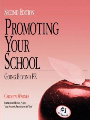 Promoting Your School: Going Beyond PR 9780803968981