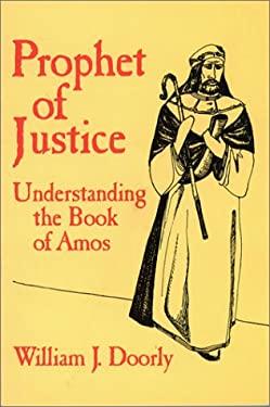 Prophet of Justice: Understanding the Book of Amos 9780809130894