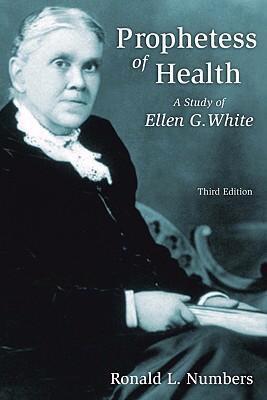 Prophetess of Health: A Study of Ellen G. White 9780802803955
