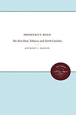 Prosperity Road: The New Deal, Tobacco, and North Carolina 9780807813676
