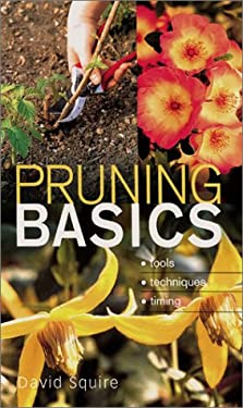 Pruning Basics: Tools * Techniques * Timing 9780806951133