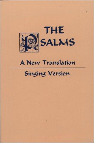 Psalms : A New Translation, a Singing Version