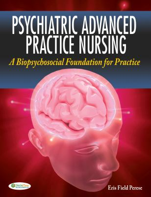 Psychiatric Advanced Practice Nursing: A Biopsychosocial Foundation for Practice 9780803622470