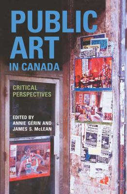 Public Art in Canada: Critical Perspectives 9780802095688