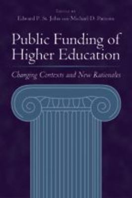 Public Funding of Higher Education: Changing Contexts and New Rationales 9780801882593