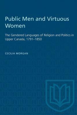 Public Men and Virtuous Women 9780802076717