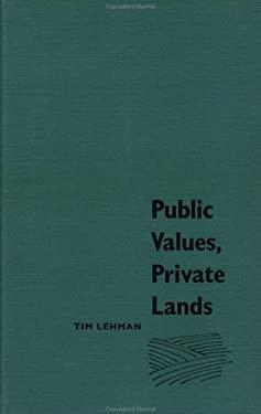 Public Values, Private Lands: Farmland Preservation Policy, 1933-1985 9780807821770