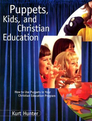 Puppets Kids and Christian Edu 9780806664095