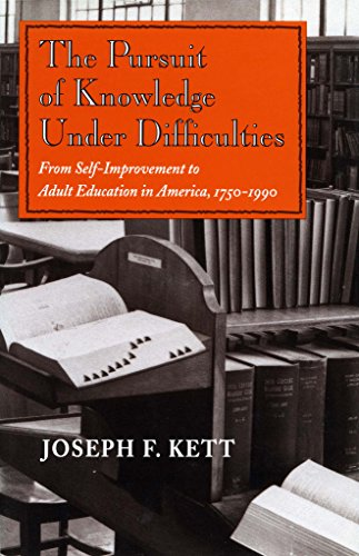 Pursuit of Knowledge Under Difficulties: From Self-Improvement to Adult Education in America... 9780804726801