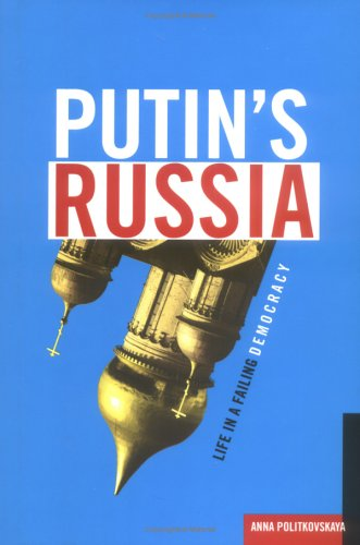 Putin's Russia: Life in a Failing Democracy 9780805079302