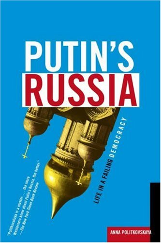 Putin's Russia: Life in a Failing Democracy 9780805082500