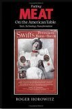 Putting Meat on the American Table: Taste, Technology, Transformation 9780801882401