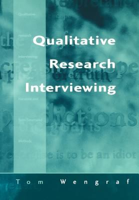 Qualitative Research Interviewing: Biographic Narrative and Semi-Structured Methods 9780803975019