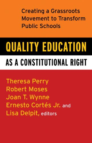 Quality Education as a Constitutional Right: Creating a Grassroots Movement to Transform Public Schools 9780807032824