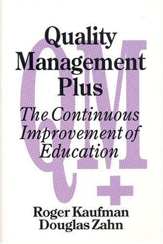Quality Management Plus: The Continuous Improvement of Education 9780803960626