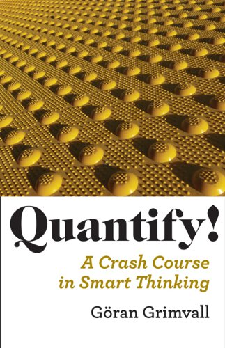 Quantify!: A Crash Course in Smart Thinking 9780801897177