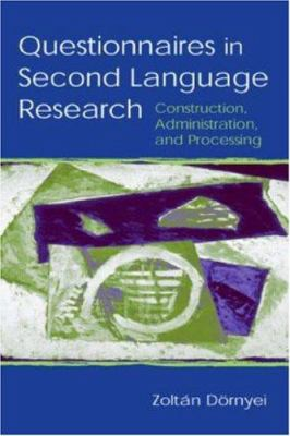 Questionnaires in Second Language Research: Construction, Administration, and Processing 9780805839098
