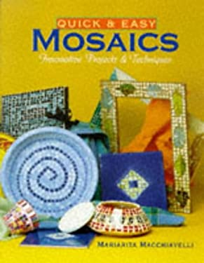 Quick & Easy Mosaics: Innovative Projects & Techniques 9780806938950