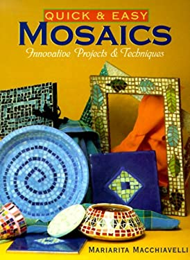 Quick & Easy Mosaics: Innovative Projects & Techniques 9780806944753