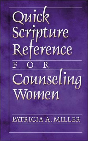 Quick Scripture Reference for Counseling Women 9780801091384