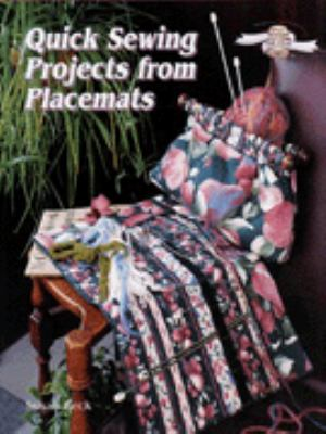 Quick Sewing Projects from Placemats: Sew-Fast Gift Ideas 9780806994871