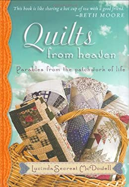 Quilts from Heaven: Parables from the Patchwork of Life 9780805444353