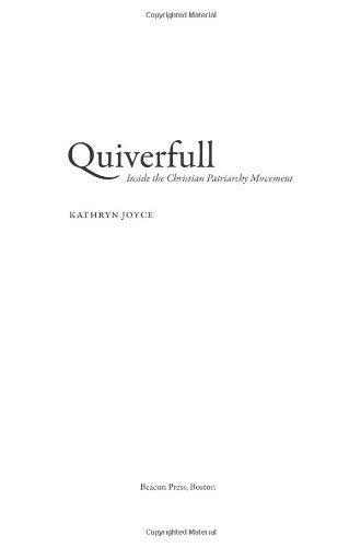 Quiverfull: Inside the Christian Patriarchy Movement 9780807010709