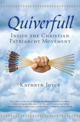 Quiverfull: Inside the Christian Patriarchy Movement 9780807010730
