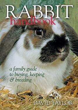 Rabbit Handbook: A Family Guide to Buying, Keeping & Breeding 9780806978079