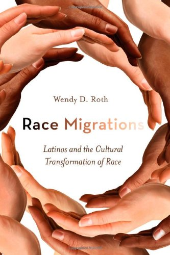 Race Migrations: Latinos and the Cultural Transformation of Race 9780804777964