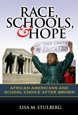 Race, Schools, & Hope: African Americans and School Choice After Brown 9780807748534