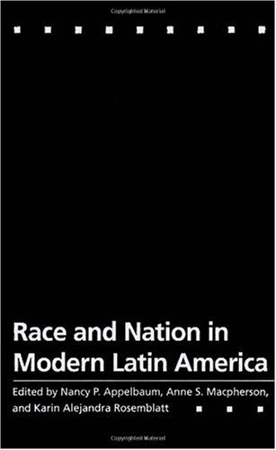 Race and Nation in Modern Latin America 9780807827697