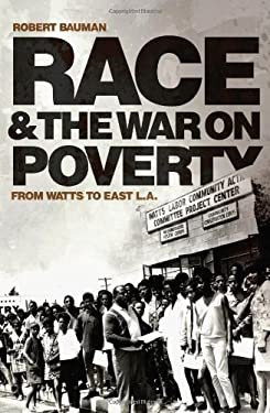 Race and the War on Poverty: From Watts to East L.A. 9780806139654