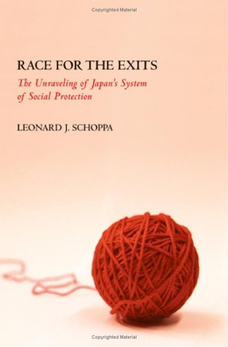 Race for the Exits: The Unraveling of Japan's System of Social Protection 9780801444333