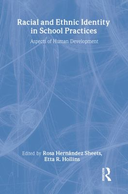 Racial and Ethnic Identity in School Practices: Aspects of Human Development 9780805827880