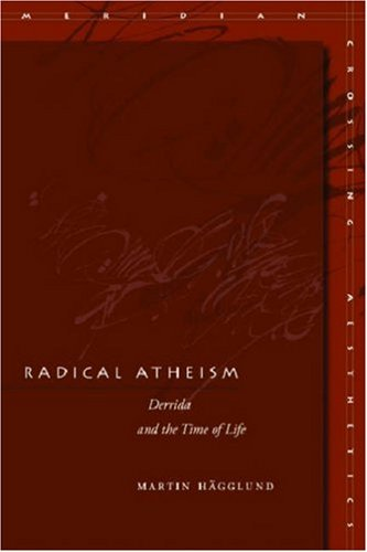 Radical Atheism: Derrida and the Time of Life 9780804700788