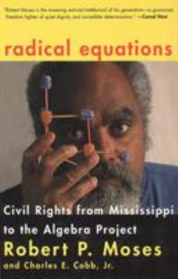 Radical Equations: Bring the Lessons of the Civil Rights Movement to America's Schools 9780807031278