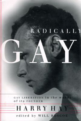 Radically Gay: Gay Liberation in the Words of Its Founder 9780807070802