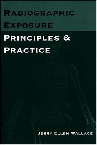 Radiographic Exposure: Principles and Practice 9780803600515