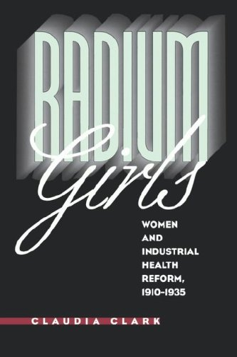 Radium Girls: Women and Industrial Health Reform, 1910-1935 9780807846407
