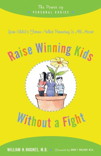 Raise Winning Kids Without a Fight: The Power of Personal Choice 9780801893407